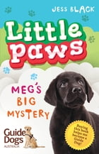 Little Paws 2: Meg's Big Mystery by Jess Black