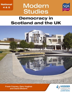 National 4 & 5 Modern Studies: Democracy in Scotland and the UK
