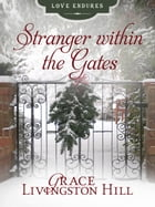 Stranger within the Gates by Grace Livingston Hill