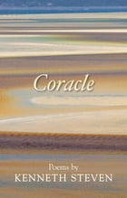 Coracle: Poems by Kenneth Steven by Kenneth Steven