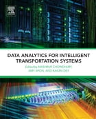 Data Analytics for Intelligent Transportation Systems by Mashrur Chowdhury
