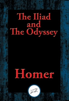 The Iliad and The Odyssey: With Linked Table of Contents