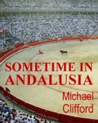 Sometime in Andalusia by Michael Clifford