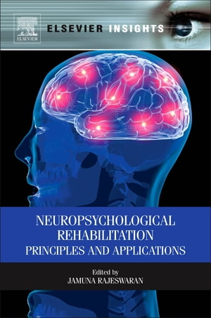 Neuropsychological Rehabilitation Principles and Applications