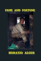 Fame and Fortune by Horatio Alger