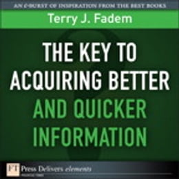Book The Key to Acquiring Better and Quicker Information by Terry J. Fadem