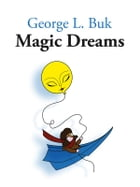 Magic Dreams by George L. Buk