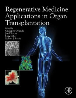 Book Regenerative Medicine Applications in Organ Transplantation by Giuseppe Orlando