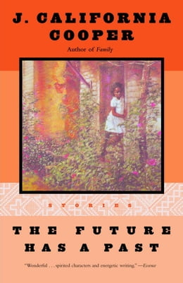 Book The Future Has a Past: Stories by J. California Cooper