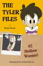 The Tyler Files #2 Hollow Weenie!: The Tyler Files, #2 by Brian Rock