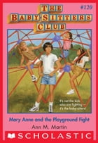 Mary Anne and the Playground Fight (The Baby-Sitters Club #120) by Ann M. Martin