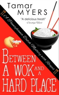 Between a Wok and a Hard Place: PennDutch Mysteries #5