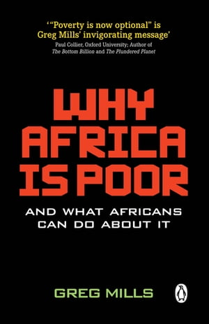Why Africa is Poor: And what Africans can do about it by Greg Mills