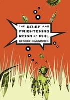 The Brief and Frightening Reign of Phil Cover Image