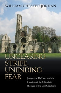 Unceasing Strife, Unending Fear: Jacques de Therines and the Freedom of the Church in the Age of…
