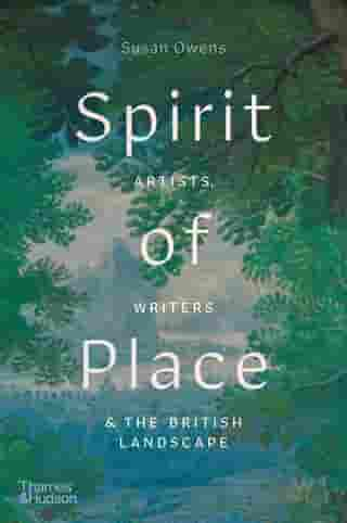 Spirit of Place: Artists, Writers & The British Landscape