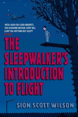 Book The Sleepwalker's Introduction to Flight by Sion Scott-Wilson