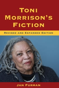 Toni Morrison's Fiction: Revised and Expanded Edition