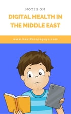 Notes on Digital Health in the Middle East by The Healthcare Guys