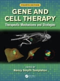 Gene and Cell Therapy: Therapeutic Mechanisms and Strategies, Fourth Edition