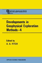 Developments in Geophysical Exploration Methods—4 by A.A. Fitch