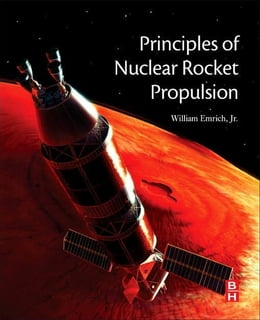 Book Principles of Nuclear Rocket Propulsion by Emrich, Jr., William J.