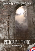 Pictorial Photo screenplay by Tonino Guerra