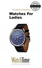 Watches For Ladies: Guidebook for luxury watches by WatchTime.com