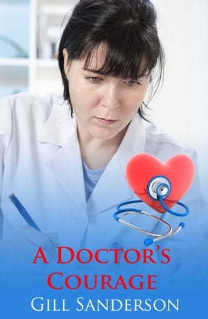 A Doctor's Courage by Gill Sanderson