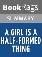 A Girl Is a Half-formed Thing by Eimear McBride Summary & Study Guide by BookRags
