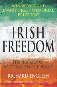 Irish Freedom: A History of Nationalism in Ireland