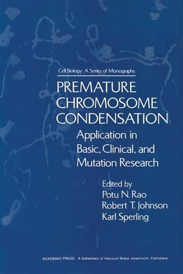 Book Premature chromosome condensation: Application in Basic, clinical, and Mutation Research by Rao, P.N.