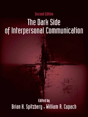 The Dark Side of Interpersonal Communication