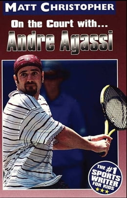 Book Andre Agassi: On the Court with... by Matt Christopher