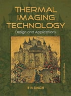 Thermal Imaging Technology: Design and Applications by R N Singh