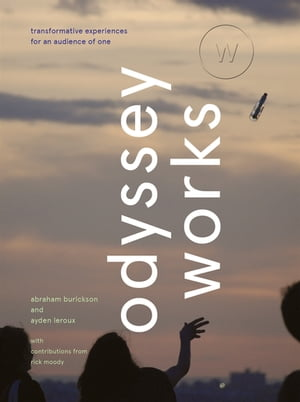 Odyssey Works Transformative Experiences for an Audience of One