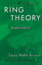 Ring Theory, 83: Student Edition by Louis H. Rowen