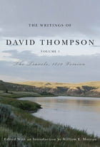 Writings of David Thompson, Volume 1: The Travels, 1850 Version