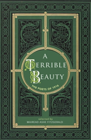 A Terrible Beauty Poetry of 1916