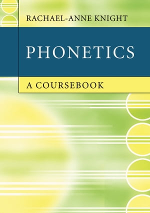 Phonetics A Coursebook
