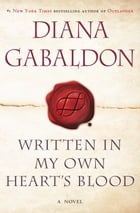Book Written in My Own Heart's Blood by Diana Gabaldon