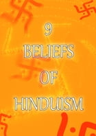 9 Beliefs Of Hinduism by THEHINDUISMBLOG.COM