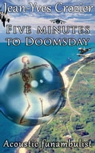Five minutes to Doomsday: Acoustic Funambulist by Jean-Yves Crozier