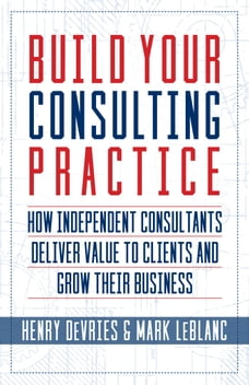 Build Your Consulting Practice