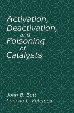 Book Activation, Deactivation, and Poisoning of Catalysts by Butt, John