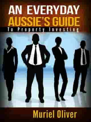 An Everyday Aussie's Guide to Property Investing
