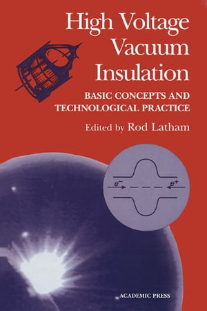 High Voltage Vacuum Insulation Basic Concepts and Technological Practice