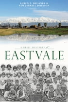 A Brief History of Eastvale by Kim Jarrell Johnson
