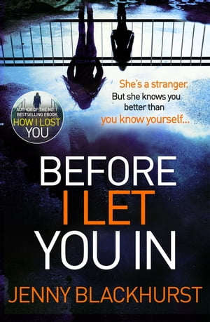 Before I Let You In Thrilling psychological suspense from No.1 bestseller