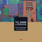 Y2.200K: A chronicle by Dimis Michaelides